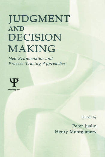Judgment and Decision Making Neo-brunswikian and Process-tracing Approaches book cover