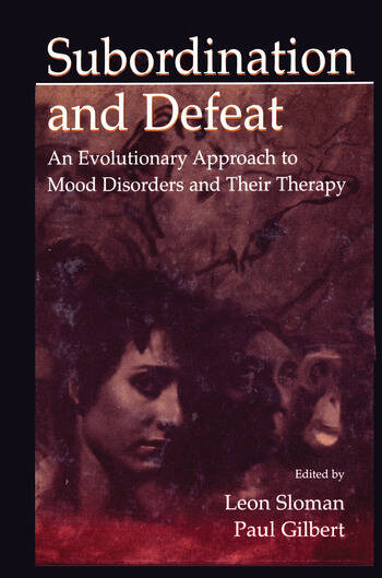 Subordination and Defeat An Evolutionary Approach To Mood Disorders and Their Therapy book cover