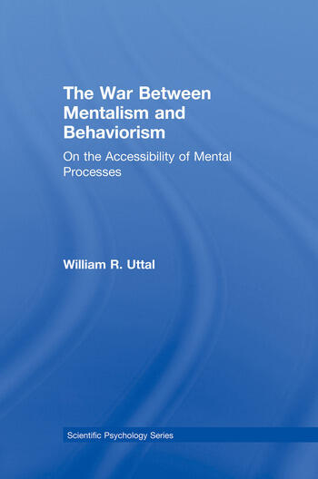 The War Between Mentalism and Behaviorism On the Accessibility of Mental Processes book cover