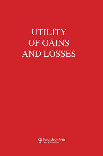 Utility of Gains and Losses Measurement-Theoretical and Experimental Approaches book cover
