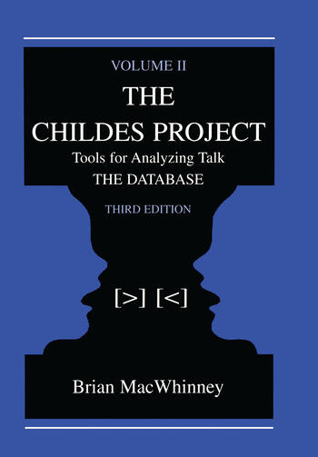 The Childes Project Tools for Analyzing Talk, Volume II: the Database book cover