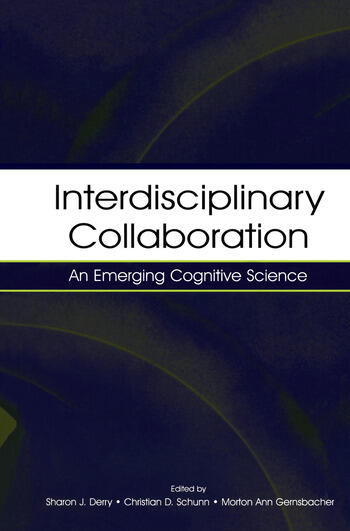 Interdisciplinary Collaboration An Emerging Cognitive Science book cover