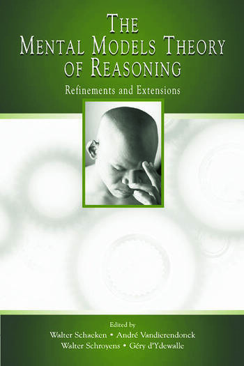 The Mental Models Theory of Reasoning Refinements and Extensions book cover