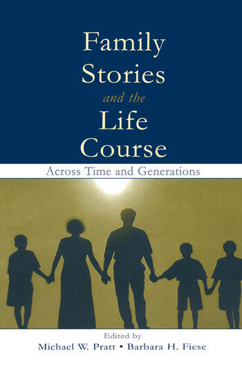 Family Stories and the Life Course Across Time and Generations book cover