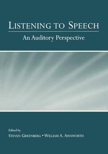 Listening to Speech An Auditory Perspective book cover