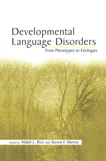 Developmental Language Disorders From Phenotypes to Etiologies book cover