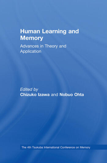 Human Learning and Memory Advances in Theory and Applications: The 4th Tsukuba International Conference on Memory book cover