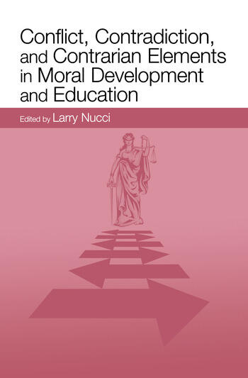 Conflict, Contradiction, and Contrarian Elements in Moral Development and Education book cover