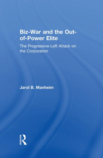 Biz-War and the Out-of-Power Elite The Progressive-Left Attack on the Corporation book cover