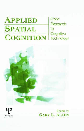 Applied Spatial Cognition From Research to Cognitive Technology book cover