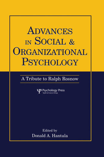 Advances in Social and Organizational Psychology A Tribute to Ralph Rosnow book cover