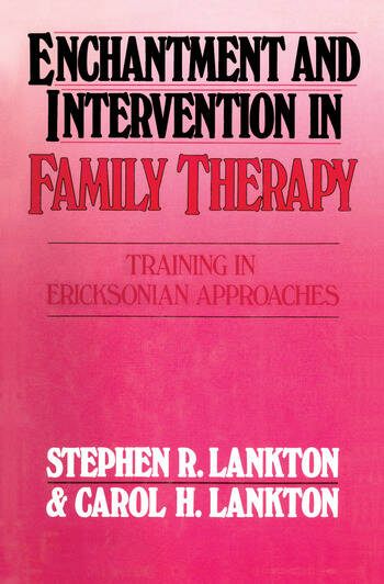 Enchantment and Intervention in Family Therapy Training in Ericksonian Approaches book cover
