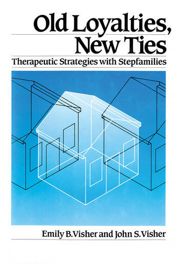 Old Loyalties, New Ties Therapeutic Strategies with Stepfamilies book cover
