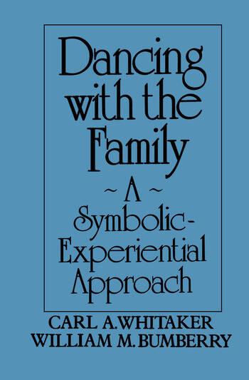 Dancing with the Family: A Symbolic-Experiential Approach A Symbolic Experiential Approach book cover