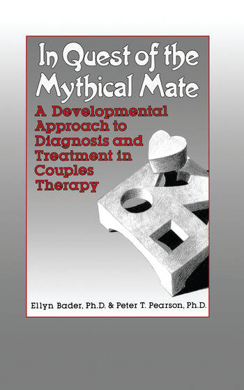 In Quest of the Mythical Mate A Developmental Approach To Diagnosis And Treatment In Couples Therapy book cover