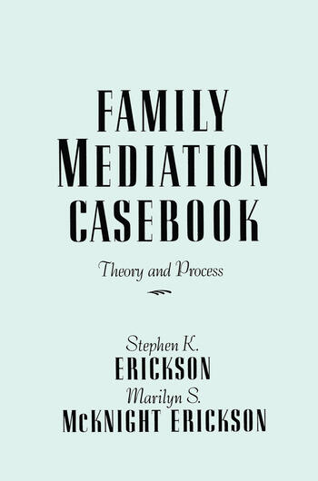 Family Mediation Casebook Theory And Process book cover