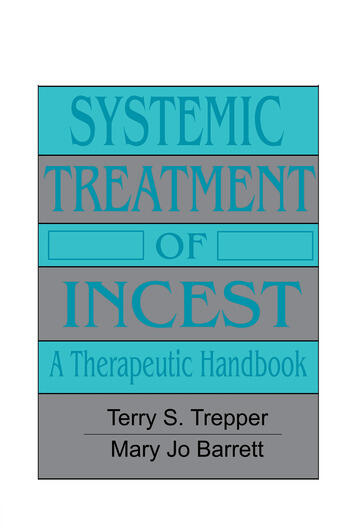 Systemic Treatment Of Incest A Therapeutic Handbook book cover