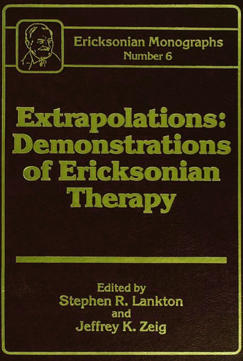 Extrapolations Demonstrations Of Ericksonian Therapy : Ericksonian Monographs 6 book cover