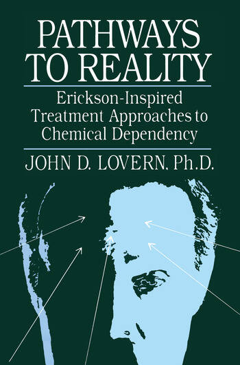 Pathways To Reality: Erickson-Inspired Treatment Aproaches To Chemical dependency book cover