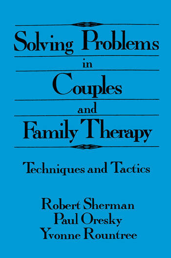 Solving Problems In Couples And Family Therapy Techniques And Tactics book cover