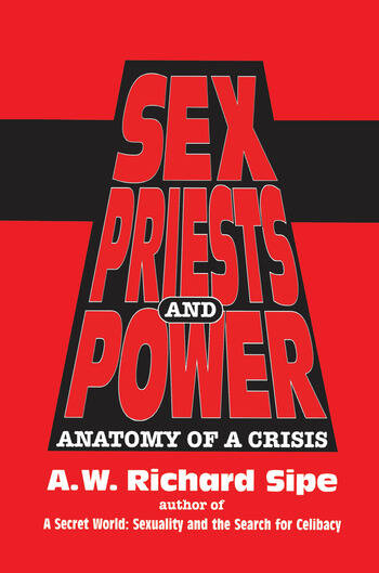 Sex, Priests, And Power Anatomy Of A Crisis book cover
