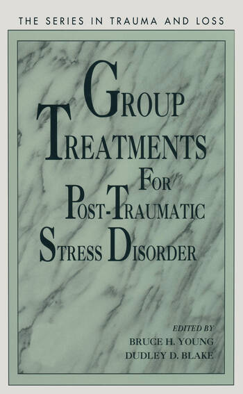 Group Treatment for Post Traumatic Stress Disorder Conceptualization, Themes and Processes book cover
