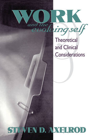 Work and the Evolving Self Theoretical and Clinical Considerations book cover