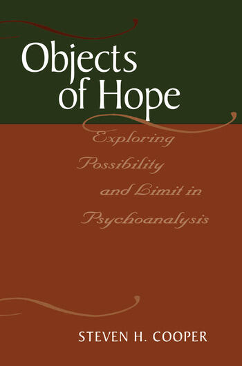 Objects of Hope Exploring Possibility and Limit in Psychoanalysis book cover