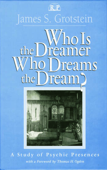 Who Is the Dreamer, Who Dreams the Dream? A Study of Psychic Presences book cover