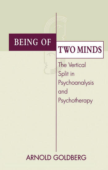 Being of Two Minds The Vertical Split in Psychoanalysis and Psychotherapy book cover