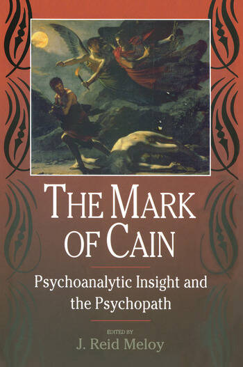 The Mark of Cain Psychoanalytic Insight and the Psychopath book cover