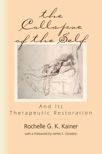 The Collapse of the Self and Its Therapeutic Restoration book cover