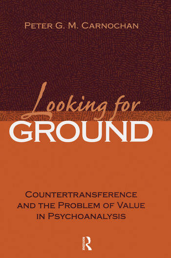 Looking for Ground Countertransference and the Problem of Value in Psychoanalysis book cover