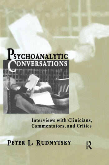 Psychoanalytic Conversations Interviews with Clinicians, Commentators, and Critics book cover