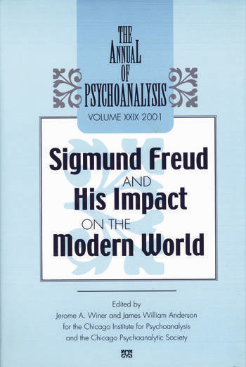 The Annual of Psychoanalysis, V. 29 Sigmund Freud and His Impact on the Modern World book cover
