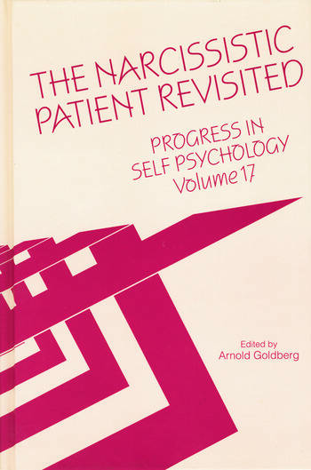 Progress in Self Psychology, V. 17 The Narcissistic Patient Revisited book cover