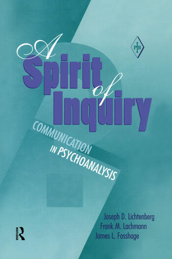 A Spirit of Inquiry Communication in Psychoanalysis book cover