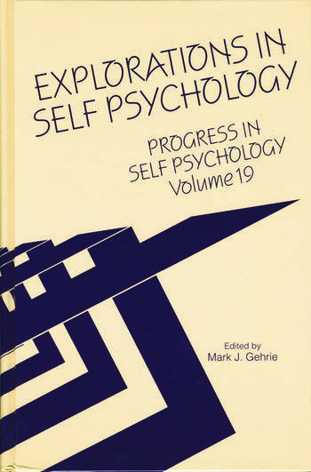 Progress in Self Psychology, V. 19 Explorations in Self Psychology book cover