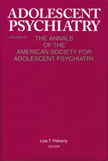 Adolescent Psychiatry, V. 29 The Annals of the American Society for Adolescent Psychiatry book cover