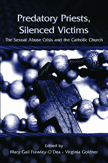 Predatory Priests, Silenced Victims The Sexual Abuse Crisis and the Catholic Church book cover