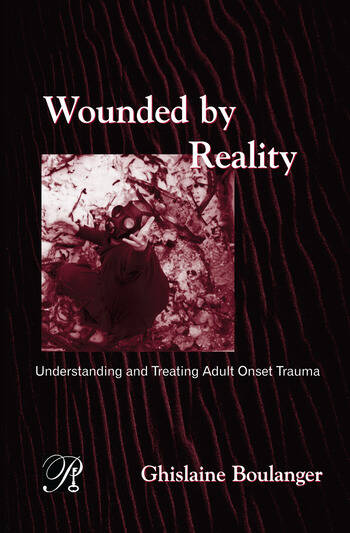 Wounded By Reality Understanding and Treating Adult Onset Trauma book cover