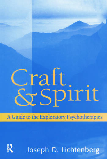 Craft and Spirit A Guide to the Exploratory Psychotherapies book cover