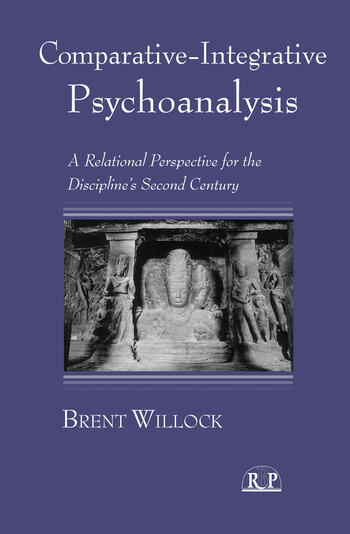 Comparative-Integrative Psychoanalysis A Relational Perspective for the Discipline's Second Century book cover