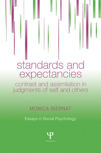 Standards and Expectancies Contrast and Assimilation in Judgments of Self and Others book cover