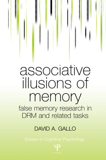 Associative Illusions of Memory False Memory Research in DRM and Related Tasks book cover