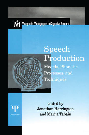 Speech Production Models, Phonetic Processes, and Techniques book cover
