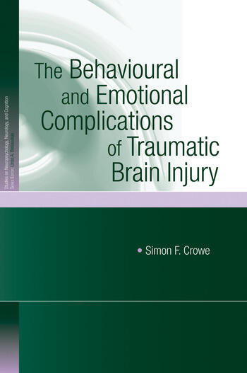 The Behavioural and Emotional Complications of Traumatic Brain Injury book cover