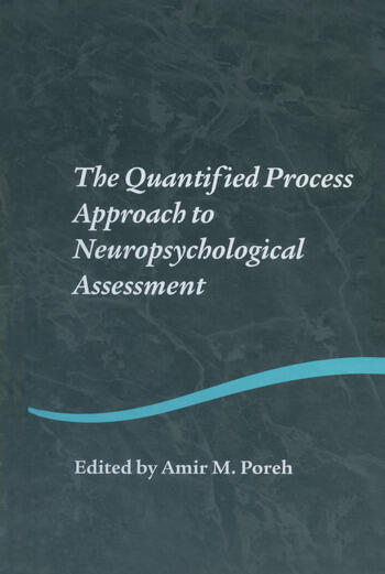 The Quantified Process Approach to Neuropsychological Assessment book cover