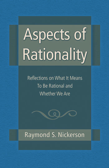 Aspects of Rationality Reflections on What It Means To Be Rational and Whether We Are book cover