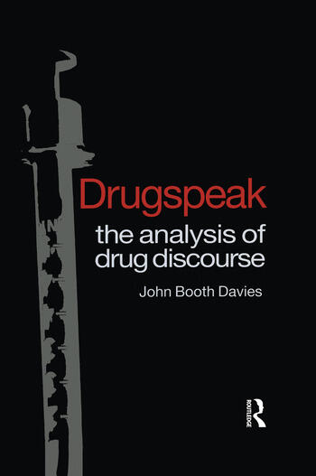 Drugspeak The Analysis of Drug Discourse book cover